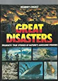 Great Disasters: Dramatic True Stories of Nature's Awesome Powers
