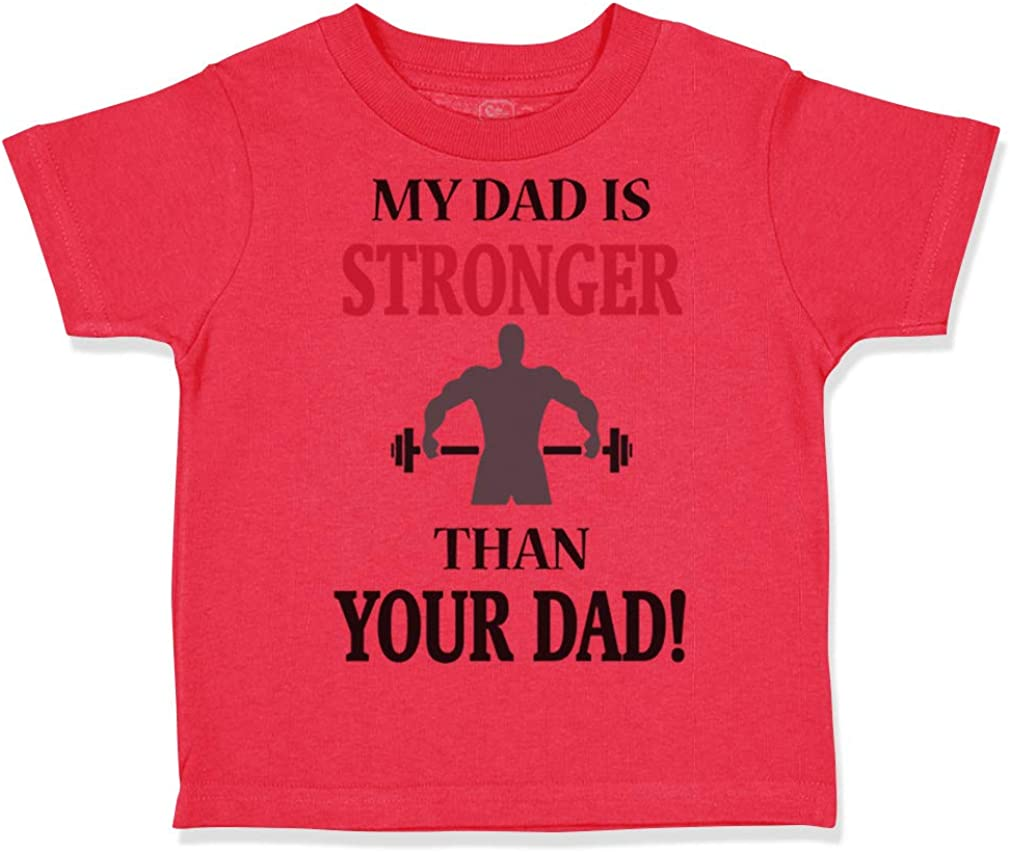 Custom Toddler T-Shirt My Dad is Stronger Than Your Gym Workout Fathers Day