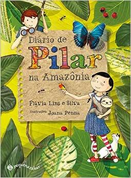Diário de Pilar na Amazônia - Livros na Amazon Brasil