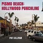 Pismo Beach: Hollywood Punchline Hörbuch von Pat Sullivan Gesprochen von: Jack Nolan