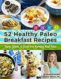 52 Healthy Paleo Breakfast Ideas: Dairy, Gluten, and Grain Free Morning Meal Ideas