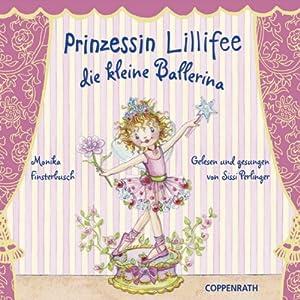 Prinzessin Lillifee: Die kleine Ballerina Hörbuch