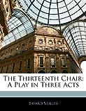 The Thirteenth Chair, Bayard Veiller, 1141149028