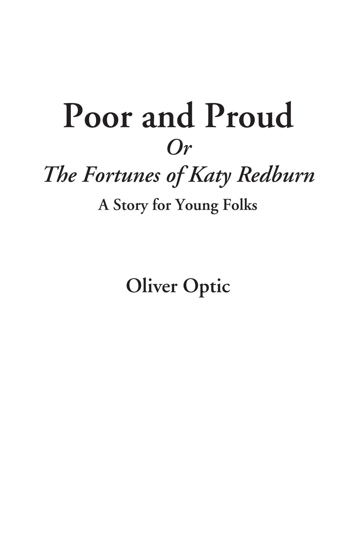 Download Poor and Proud Or The Fortunes of Katy Redburn (A Story for Young Folks) ebook