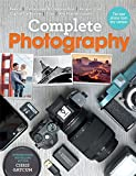 Complete Photography: Understand Cameras to Take, Edit and Share Better Photos