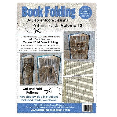 Debbi Moore Book Folding Pattern Book Volume 12 Cut & Fold Home Sweet Home Rose Debbi Moore Designs