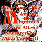 My New Year's Eve Among the Mummies | Grant Allen