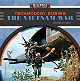 img - for Technology During the Vietnam War (Military Technologies) book / textbook / text book