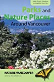 Parks and Nature Places Around Vancouver, Vancouver Natural History Society Staff, 1550174649