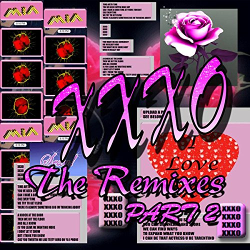 XXXO (The Remixes Part 2)