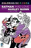 Coloring DC: Batman: Mad Love Featuring Harley Quinn (Dc Comics Coloring Book)