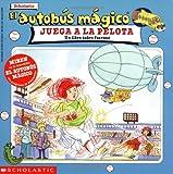 El Autobus Magico Juega a la Pelota, Joanna Cole, 0590761285