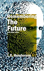 Remembering The Future: And Other Tales