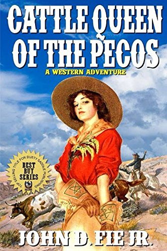 Cattle Queen of the Pecos: A Western Adventure From The Author of