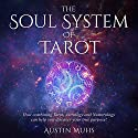 The Soul System of Tarot: How Combining Tarot, Astrology and Numerology Can Help You Discover Your True Purpose! Hörbuch von Austin Muhs Gesprochen von: Clay Lomakayu