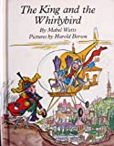 img - for The King and the Whirlybird book / textbook / text book