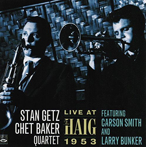 Price comparison product image Stan Getz Chet Baker Quartet. Live at the Haig 1953