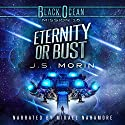 Eternity or Bust: Black Ocean, Mission 16 Audiobook by J. S. Morin Narrated by Mikael Naramore