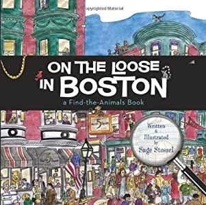 On the Loose in Boston (Find the Animals) by Sage Stossel (2009-05-15)