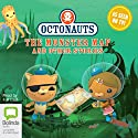 Octonauts: The Monster Map and Other Stories Radio/TV Program by Vicki Wong, Michael C. Murphy Narrated by full cast