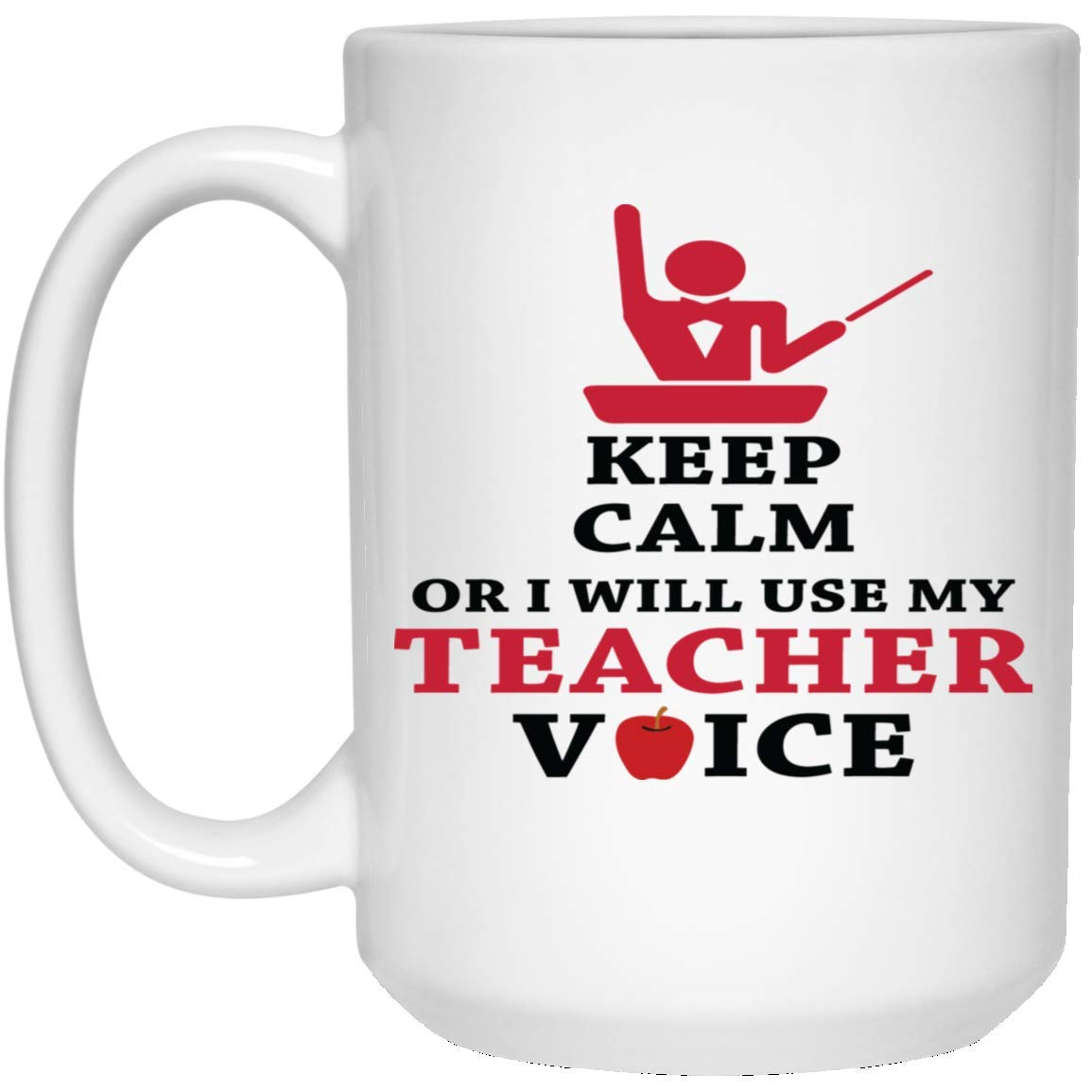 e79ccaa870a Amazon.com: Kingdom Creations Keep Calm or I Will use My Teacher Voice  Coffee Mug Cup, 15 oz, White: Sports & Outdoors