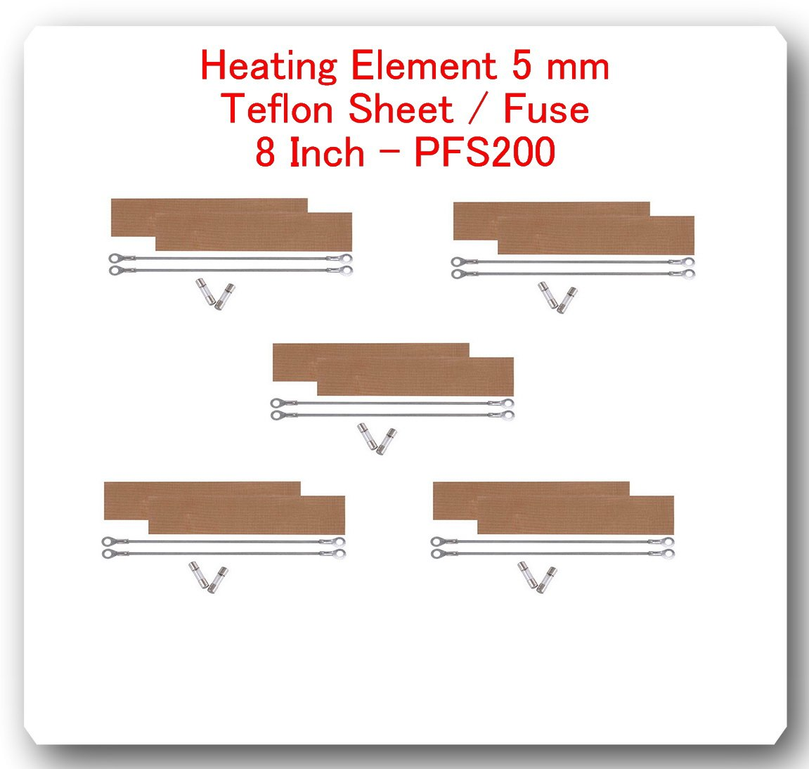 (10 Kits) Replacement Elements for Impulse Sealer PFS-200 8''(10 Heating Elements 5 mm+ 10 Teflon Sheets & 10 Fuses) by SAP