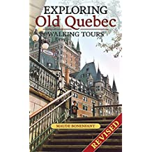 Exploring Old Quebec: Walking Tours-Revised Edition