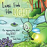Lumi Finds Her Light: An Inspiring Story About Being YOU!