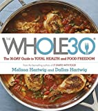 img - for The Whole 30: The official 30-day guide to total health and food freedom by Dallas Hartwig (2015-04-23) book / textbook / text book