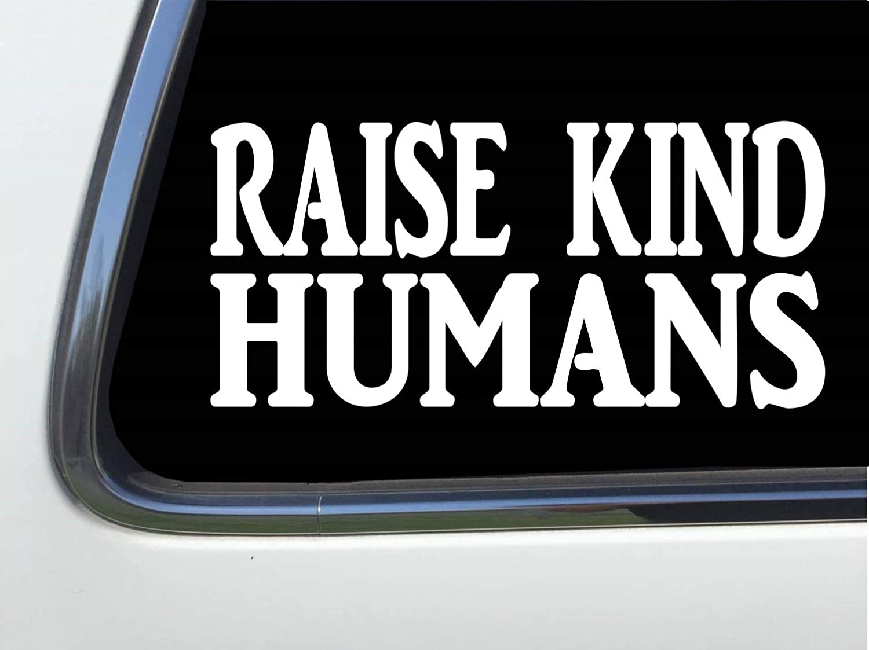 Raise Kind Humans 8 vinyl car decal sticker HM1797 Thatlilcabin