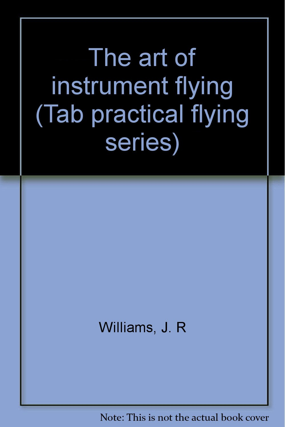 The art of instrument flying (Tab practical flying series)