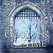 Guardians of Time : The After Cilmeri Series, Volume 9 | Sarah Woodbury