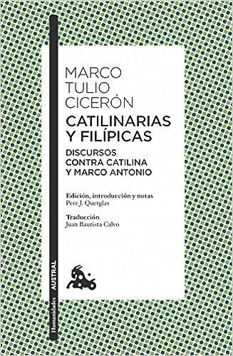 Catilinarias y Filípicas (Humanidades): Amazon.es: Marco Tulio Cicerón, Juan Bautista Calvo: Libros