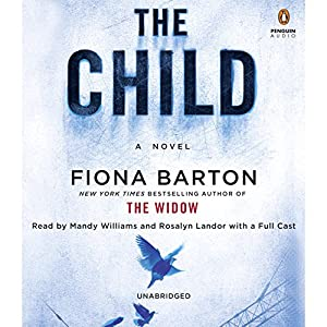 Amazon.com: The Child (Audible Audio Edition): Fiona Barton, Mandy  Williams, Rosalyn Landor, Full Cast, Penguin Audio: Books