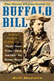 The Great Plains Guide to Buffalo Bill, Jeff Barnes, 0811712931