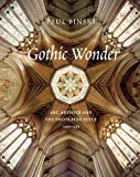 Gothic Wonder : Art, Artifice, and the Decorated Style, 12901350, Binski, Paul, 0300204000