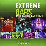 Extreme Bars/ Bares magicos/ Bar Insoliti
