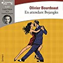 En attendant Bojangles Audiobook by Olivier Bourdeaut Narrated by Louis Arène
