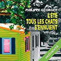 L'été tous les chats s'ennuient Audiobook by Philippe Georget Narrated by Julien Bocher
