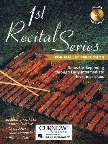 1st Recital Series for Mallet Percussion (Anglais) Broché – 24 mai 2012 Craig Alan Mike Hannickel Timothy Johnson Ann Lindsay Curnow Music Press
