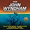 John Wyndham: A BBC Radio Drama Collection: Six classic BBC radio adaptations Radio/TV Program by John Wyndham Narrated by Bill Nighy, Barbara Shelley, Peter Sallis