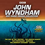 John Wyndham: A BBC Radio Drama Collection: Six classic BBC radio adaptations | John Wyndham