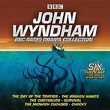 John Wyndham: A BBC Radio Drama Collection: Six classic BBC radio adaptations Radio/TV Program by John Wyndham Narrated by Bill Nighy, Barbara Shelley, Peter Sallis