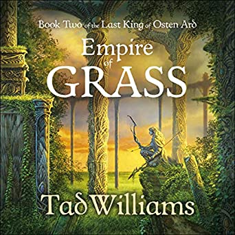 Empire of Grass: The Last King of Osten Ard, Book 2 (Audio