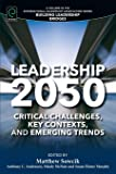 Leadership 2050: Critical Challenges, Key Contexts and