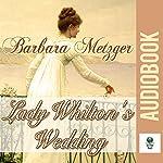 Lady Whilton's Wedding | Barbara Metzger