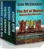 The Art of Murder: Jackson Hole Mysteries (Alix Thorssen Mysteries Book 6)