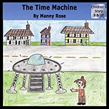 The Time Machine Audiobook by Manuel Rose Narrated by Manuel & Melissa Rose