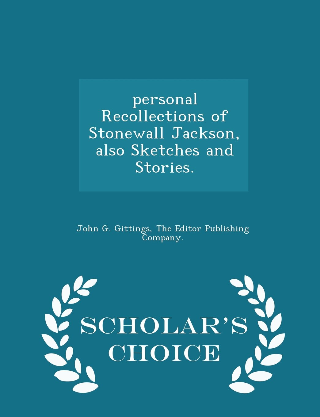 personal Recollections of Stonewall Jackson, also Sketches and Stories. - Scholar's Choice Edition pdf epub