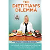 The Dietitian's Dilemma: What would you do if your health was restored by doing the opposite of everything you were taught?